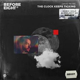 DAVID PETRE & PROJECT 98 & CHRIS GOLD - THE CLOCK KEEPS TICKING (CHRIS GOLD & PROJECT 98 REMIX)